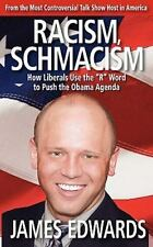 """Racism Schmacism: How Liberals Use the """"R"""" Word to Push the Obama Agenda, Edward"""