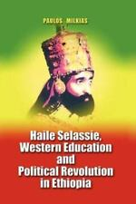 Haile Selassie, Western Education and Political Revolution in Ethiopia by...