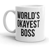 Worlds Okayest Boss Funny Business Owner Ceramic Coffee Drinking Mug  - 11oz