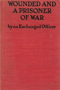 Wounded and a Prisoner of War by Exchanged Officer 1917 George Doran book RARE