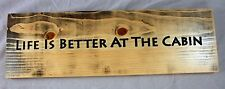 Life Is Better At The Cabin Rustic Country Primitive Sign Log home decor
