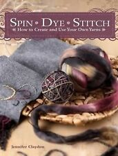 Spin Dye Stitch: How to Create and Use Your Own Yarns, Crafts & Hobbies, 1. Book