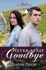 Never Say Goodbye (Paperback or Softback)
