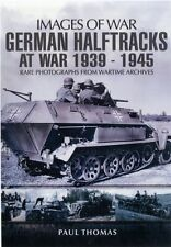 German Halftracks at War 1939-1945 (Images of War) (Paperback), T...