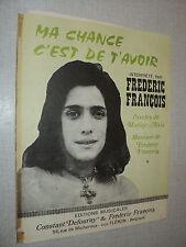 PARTITION MUSICALE BELGE FREDERIC FRANCOIS MA CHANCE C'EST DE T'AVOIR