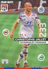 105 CHRISTOPHE JALLET FRANCE OL OLYMPIQUE LYON CARD ADRENALYN 2016 PANINI