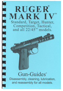 Ruger® Mark IV™ 4 22/25™ Book Manual Gun-Guide Disassembly Cleaning Lubrication