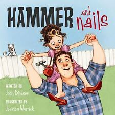 Hammer and Nails by Josh Bledsoe - NEW hardcover picture book- ages 4-8