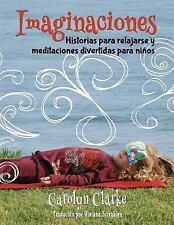 Imaginaciones : Historias para Relajarse y Meditaciones Divertidas para Niños...
