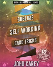 SUBLIME SELF WORKING CARD TRICKS by John Carey - Giochi di prestigio Magia Carte