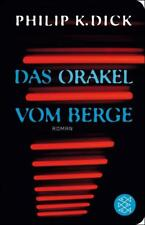 Fischer Taschenbibliothek / Das Orakel vom Berge von Philip K. Dick (2017, Gebundene Ausgabe)