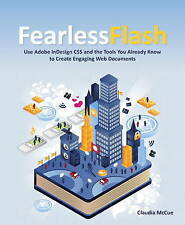 USED (GD) Fearless Flash: Use Adobe InDesign CS5 and the Tools You Already Know