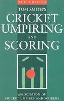 Tom Smith's Cricket Umpiring And Scoring: Laws of Cricket (2000 Code 4th Edition
