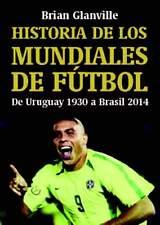 HISTORIA DE LOS MUNDIALES DE FUTBOL DE URUAGUAY 1930 A BRASI