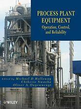 Process Plant Equipment: Operation, Control, an, Holloway, Nwaoha, Onyewueny+=