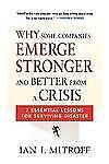 Why Some Companies Emerge Stronger and Better from a Crisis: 7 Essential Less...