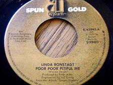 "LINDA RONSTADT - POOR POOR PITIFUL ME / TUMBLING DICE  7"" VINYL"