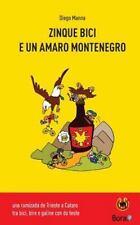 Ciclomaldobrie: Zinque Bici e un Amaro Montenegro : Una Rumizada de Trieste a...