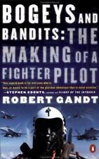 Bogeys and Bandits: The Making of a Fighter Pilot BRAND NEW