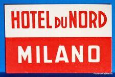 HOTEL DU NORD MILANO     Original  luggage label  BD88