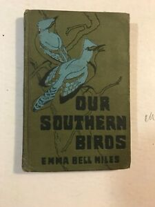 'Our Southern Birds' Emma Bell Miles 1919 HC Illustrated, Scarce