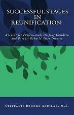 Successful Stages in Reunification Guide for Professionals Hel by Brooks-Aguilar