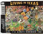 "LIVING IN TEXAS i""ll always remember you CD MAXI france french pressing"