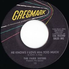 Paris Sisters ORIG US 45 He knows I love him too much EX '62 Gregmark Spector