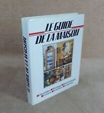 LE GUIDE DE LA MAISON / DECORATION BRICOLAGE ELECTROMENAGER... - FRANCE LOISIRS