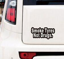 SMOKE TYRES NOT DRUGS CAR BUMPER STICKER FUNNY DRIFT JDM VINYL WALL ART