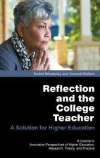 Reflection and the College Teacher : A Solution for Higher Education (Hc) by...