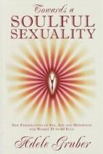 Towards A Soulful Sexuality: New Perspectives Of Sex, Age And Menopause For W...