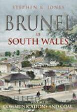 Brunel in South Wales: Communications and Coal: v. 2 by Stephen K. Jones...
