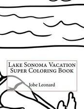 Lake Sonoma Vacation Super Coloring Book by Jobe Leonard (2016, Paperback)
