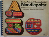 Carolyn Ambuter's Complete Book of Needlepoint with Dictionary of Stitches, 1972