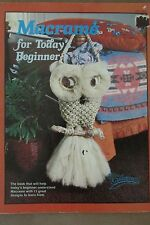 MACRAME FOR TODAY's BEGINNER Vintage Pattern Book OWL SPICE RACK CURTAIN BELTS