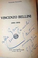 Policastro: BELLINI 1801 - 1819 Ed. Centenario 1935 autografi illustr. CLASSICA
