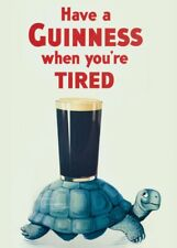GUINNESS. HAVE ONE WHEN YOU'RE TIRED, Ireland, date unknown, 250gsm A3 Poster