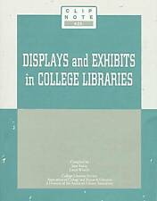 NEW Displays and Exhibits in College Libraries (Clip Notes) by Laura Witschi