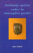 SOLDAATJE SPELEN ONDER DE SMARAGDEN GORDEL - Jan Schilt