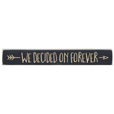 "24"" Engraved wood sign ""WE DECIDED ON FOREVER"" distressed inspirational"