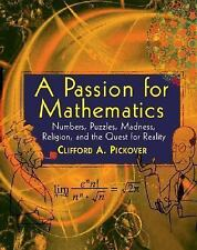 A Passion for Mathematics: Numbers, Puzzles, Madness, Religion, and the Quest fo