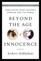 Beyond the Age of Innocence : Rebuilding Trust Between America and the-ExLibrary