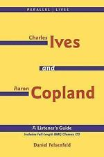 Charles Ives and Aaron Copland No. 1 by Daniel Felsenfeld (2004, CD / Paperback)