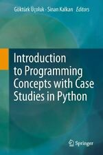 Introduction to Programming Concepts with Case Studies in Python by Göktürk...