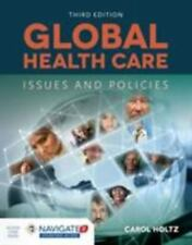 Global Health Care: Issues and Policies by Holtz, Carol , Paperback
