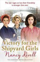 Victory for the Shipyard Girls Shipyard Girls 5 by Nancy Revell 9781787460225