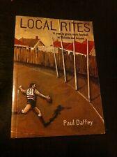 Local Rites Paul Daffey Book VFL AFL Football Aussie Rules Melbourne Fitzroy HTF