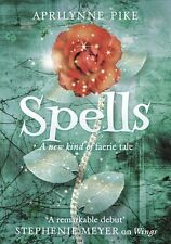 Spells: A new kind of faerie tale By Aprilynne Pike