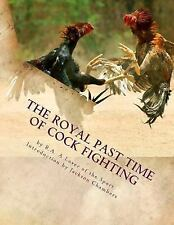 Game Fowl Chickens: The Royal Past Time of Cock Fighting : Game Fowl Chickens...